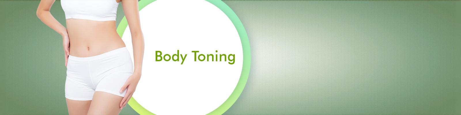 Body Toning Treatment &  Body Toning Solutions